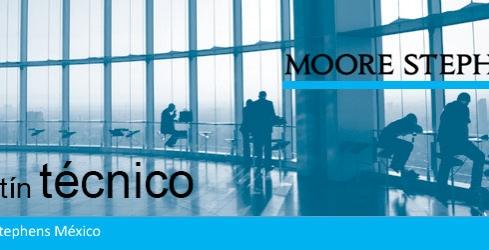 Boletín técnico - Moore Stephens México - Julio Agosto 2016